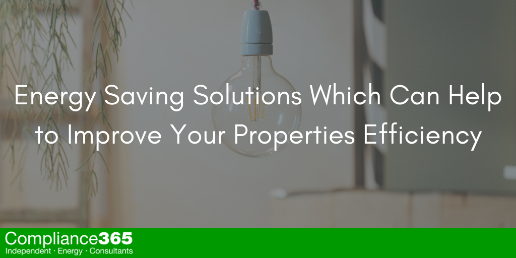 Energy Saving Solutions Which Can Help to Improve Your Properties Efficiency