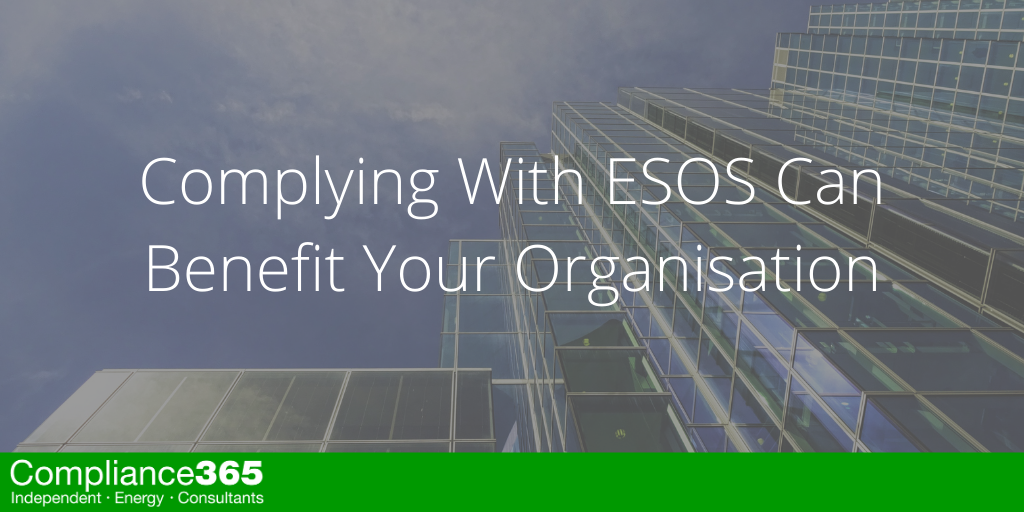 Why Complying with ESOS Can Benefit Your Organisation