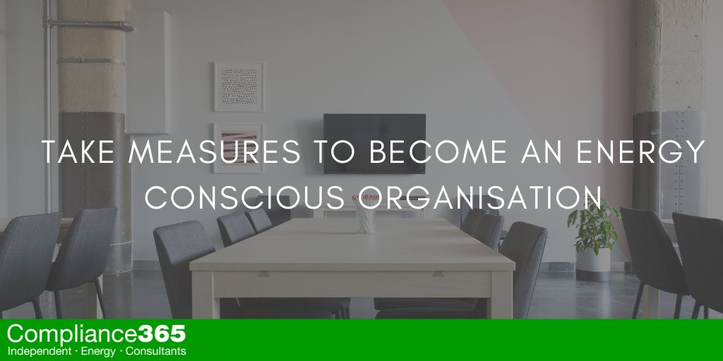 Take Measures To Become An Energy Conscious Organisation
