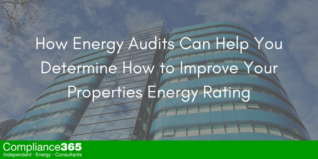 How Energy Audits Can Help You Determine How to Improve Your Properties Energy Rating